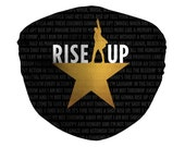 Rise Up Adjustable Face Mask w/ Filter & Nose Wire, Hamilton Musical, Broadway Show, Theater Gift, My Shot Lyrics