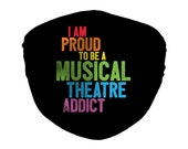 Musical Theater Addict Mask, Adjustable Face Mask w/ Filter & Nose Wire, Broadway Pride, Theater Nerd, Adult and Kids Sizes
