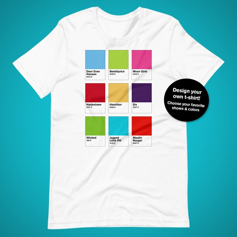 Customize Your Own Broadway Tshirt Musicals Color Swatch image 0