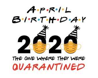Birthday 2020 The One Where We Were Quarantined Funny Happy Etsy