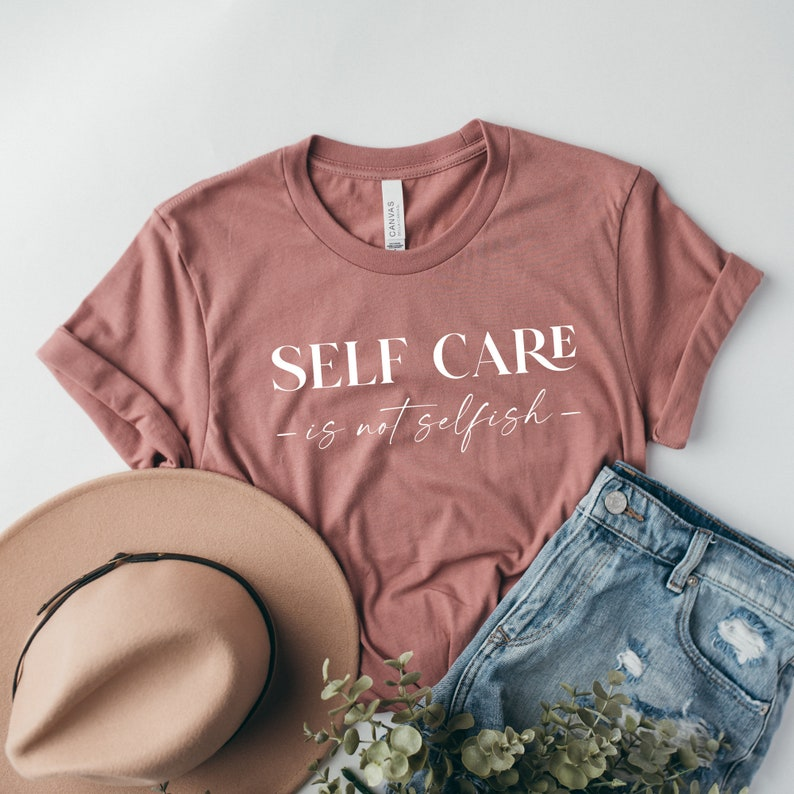 Self Care is Not Selfish svg file png positive quotes tshirt svg Self Care Shirt tee design png sublimation Cricut Silhouette mental health