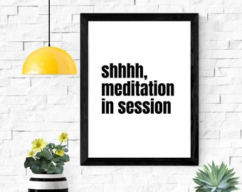 """shhhh, meditation in session printable wall art / instant download / mediation wall art / home decor / 5x7"""" / 8x10"""" / 11x14"""" / 18x24"""""""
