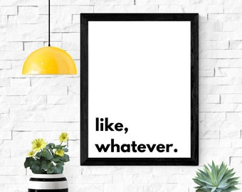 """like, whatever printable wall art / instant download / sarcastic wall art / funny wall art / home decor / 5x7"""" / 8x10"""" / 11x14"""" / 18x24"""""""