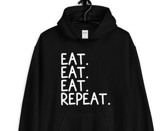 eat. eat. eat. repeat. hoodie / casual hoodie / funny hoodie / black hoodie / i love to eat / foodie hoodie / foodie gifts / i love food