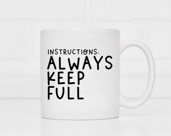 instructions: always keep full mug / sarcastic gifts / sarcasm mugs / funny mugs / sarcastic mugs / coffee mugs / funny gifts / mugs