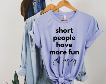 short people have more fun t-shirt / gifts for short people / short people tees / gifts for short people / short people are awesome