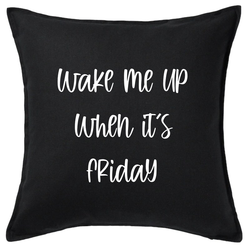 Wake Me Up When It/'s Friday