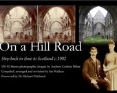 3D BOOK On a Hill Road - Step back in time to Scotland c.1902, 3D images of Edwardian Scotland and the story of Andrew Milne :Photo History