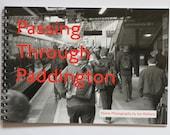 "35mm photography zine - ""Passing through Paddington"" (London Black and White street photography)"