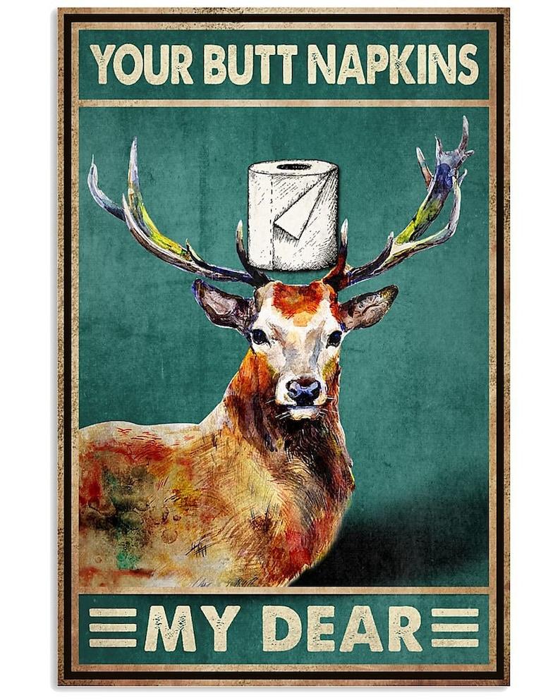 Deer Your butt napkins my dear poster
