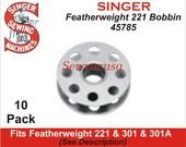 SINGER Featherweight 221 Bobbins 45785 Fits Featherweigh 301