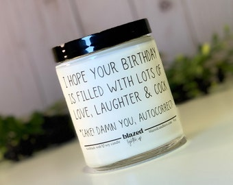 Soy Candle I hope your birthday is filled with lots of love laughter and cock-Damn auto correct cake Candle-Humor Candle-Gag Gifts-12 oz