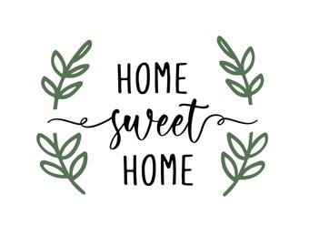 Home Svg File, Home Sweet Home Svg, Home Svg Quote, Home Decor Svg, Cutting File for Cricut, Home, Silhouette, Dxf, Eps, Png