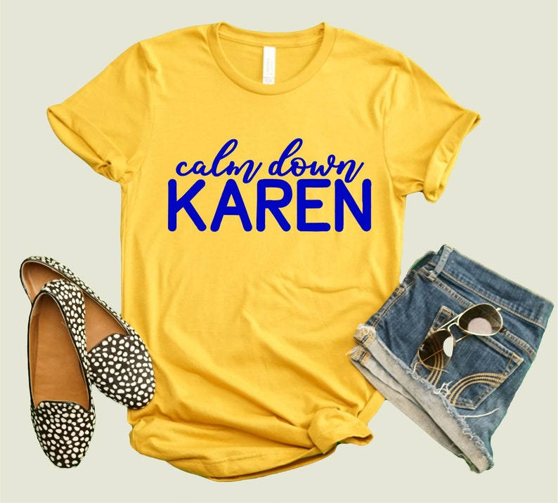 Calm Down Karen Shirt Sarcastic Shirt Funny Shirts For image 0