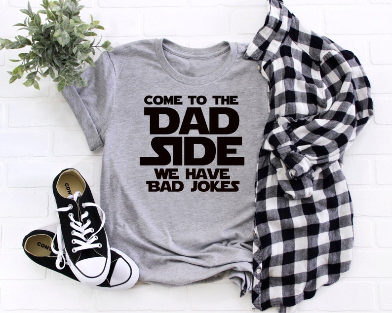 Gearhuman – Come To The Dad Side We Have Bad Jokes Funny Dad Shirt Star  –  Tshirt
