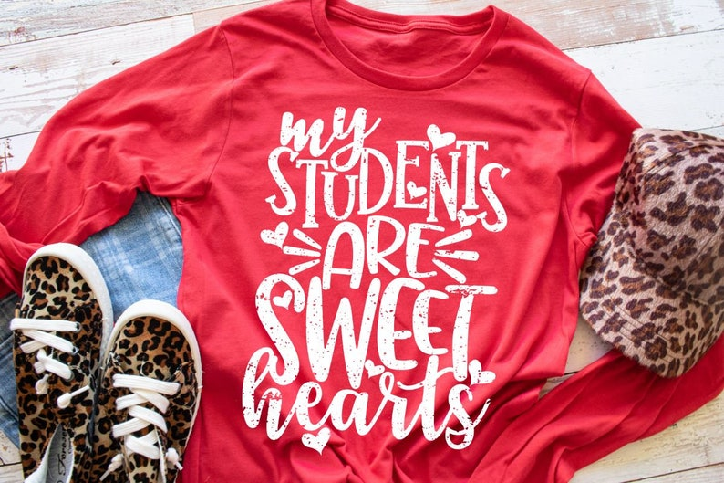Teacher Shirts Valentines Day Shirts My Students Are Sweethearts Valentine Gift For Teacher