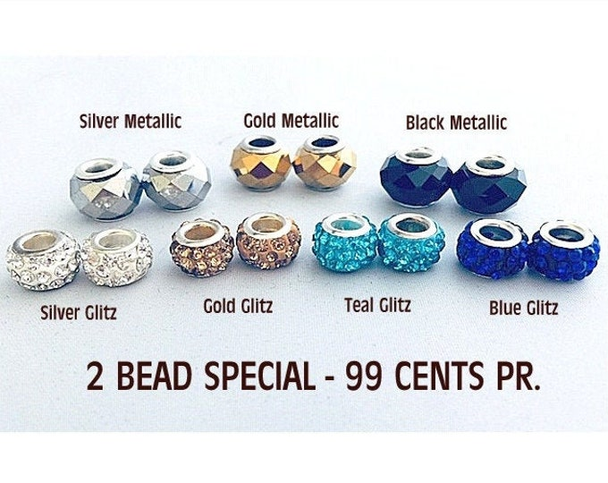 Metallic & Glitz Beads- SPECIAL price .99 cents a pair - slide on hoops, bracelets or necklaces