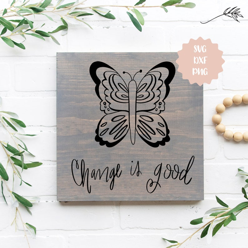 Change is Good  Butterfly Cut File   PNG SVG DXF Digital image 0