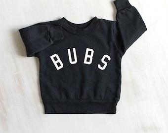 BUBS Sweatshirt    BUBS Crewneck, Toddler Bubs Sweater, Boy Bubs Sweatshirt, Bubs Gift ideas, Gift for Mom, Brother Toddler Sweatshirt