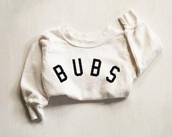 BUBS Sweatshirt |  BUBS Crewneck, Toddler Bubs Sweater, Boy Bubs Sweatshirt, Bubs Gift ideas, Gift for Mom, Brother Toddler Sweatshirt