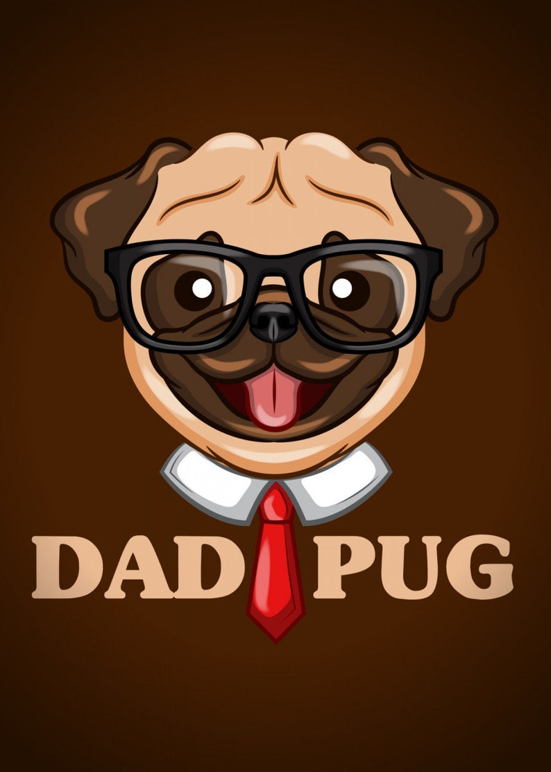 Poster DAd Birthday Gift gloss poster Gift For dad- Dad Gift Father Day gift Dad Pug
