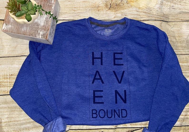 Heaven Bound sweatshirt