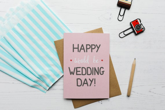 Happy Would Be Wedding Day A6 Greeting Card - Pink Wedding Card - Wedding Postponement Card - Original Wedding Day - Social Distancing Card