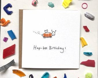Hap-bee birthday card, birthday card, beach cleaned plastic, eco birthday card, cute card, friend card, bestie birthday card, recycled card