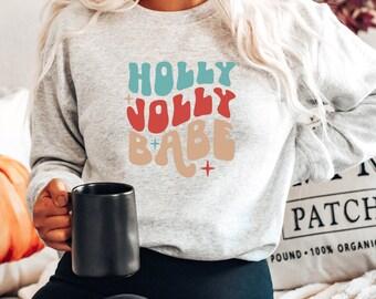 Christmas Sweatshirt. Holly Jolly Babe. Boho Christmas. Aesthetic Christmas. Xmas Sweatshirt. Cute Christmas