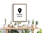 Anywhere, Wall Print, A4 Print, Poster, Wall Art, Home Decor