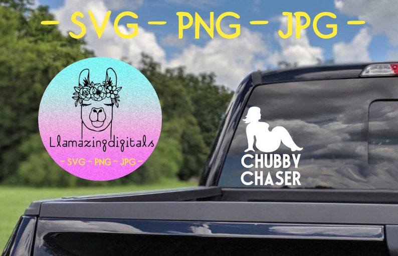 chubby shirt chubby chaser sticker chubby svg files chubby chaser funny svg chubby chaser svg cricut svg files offensive svg files