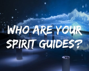 Who are your spirit guides? Within 48HRS