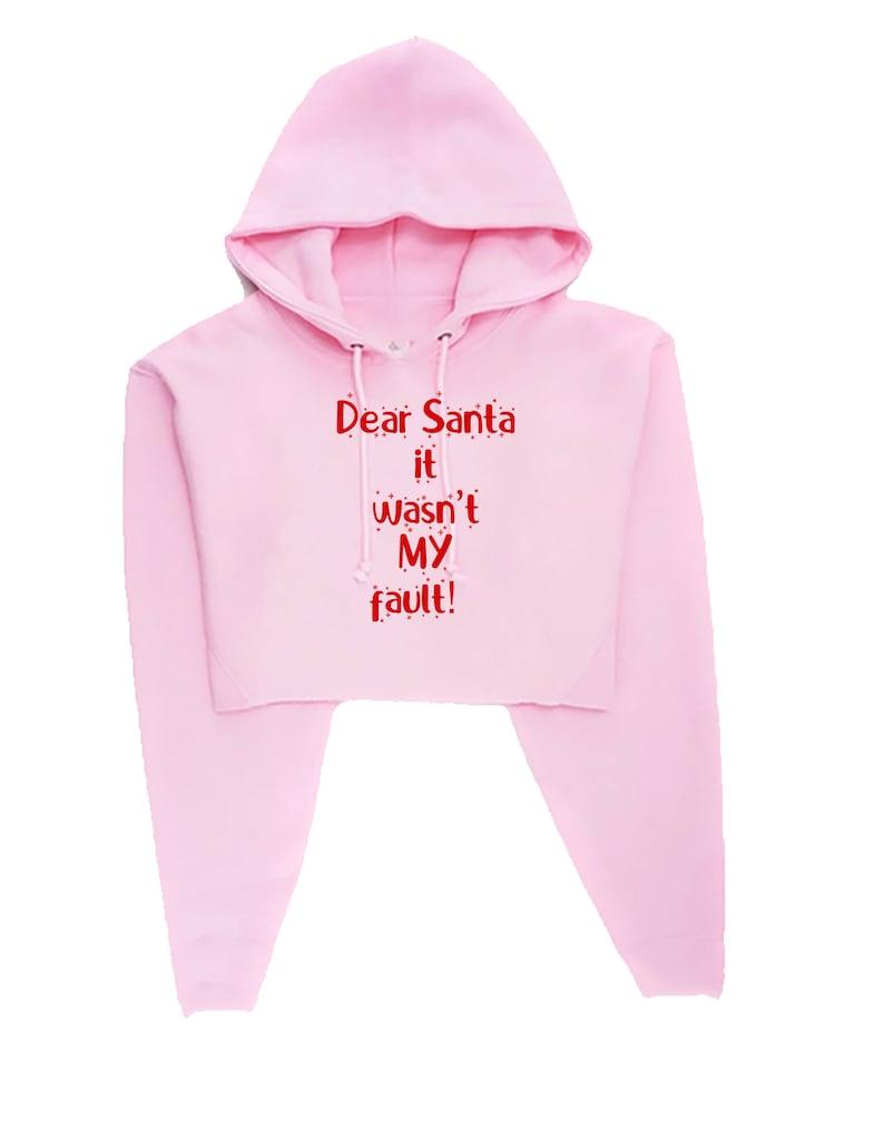Dear Santa it wan/'t my Fault Funny Christmas Crop Tops Hoodie Croptops Hoody Hood Xmas Gift Unisex Santa Claus naughty Joke Ladies Mens