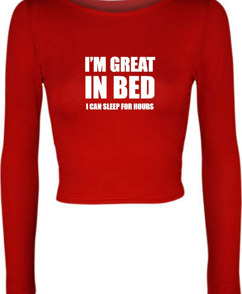 I/'M Great In Bed I Can Sleep For Hours Crop Top Crop-top Funny Slogan Naughty Joke Rude Unisex Gift Self Isolated Quarantined Period