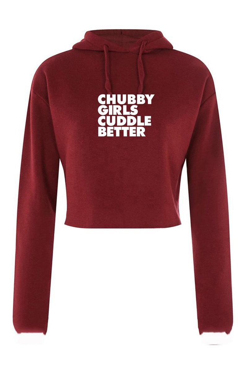 Chubby Girls Cuddle Better Crop Top Crop-Tops Funny Big Ladies Women Sizes Slogan Gift for Fat Girl Woman Top GF Joke