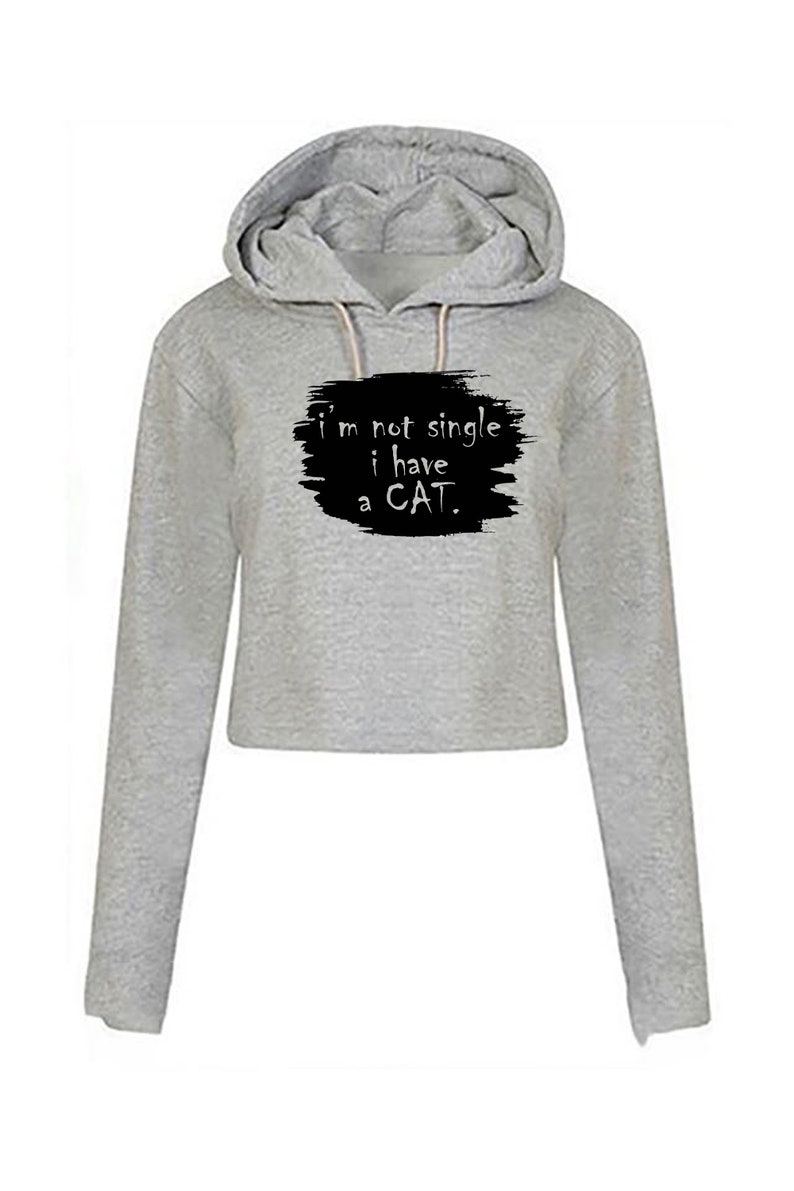 Funny Ladies Crop Tops Hoodie Crop-Tops Hood Womens Mens I/'m not single i have a cat joke gift for Cat Lover Valentines Christmas Present