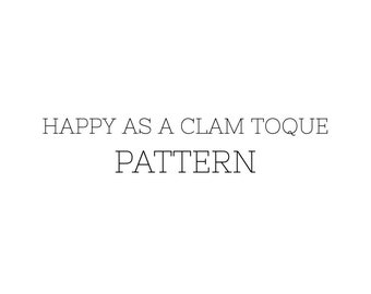 Happy as a Clam Toque PATTERN
