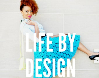 Life By Design: Create A Life You Love