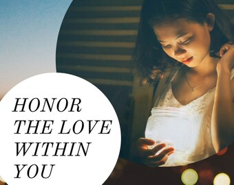 Honor The Love Within You