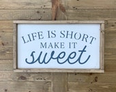 Life is short, make it sweet