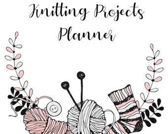 Knitting Project Planner / 22 Page Printable Planner