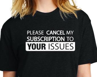 Please cancel my subscription - Graphic T-shirt Unisex