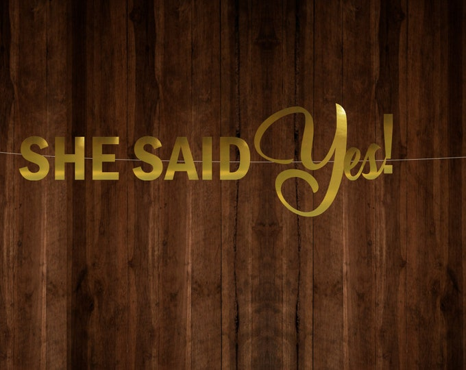 She said Yes Banner Marriage proposal Bridal Shower Backdrop Wedding Announcement Bunting Hen do Banner Bridal Party Decoration Backdrop