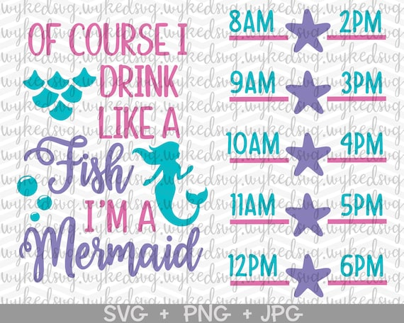 Mermaid SVG Of Course I Drink Like A Fish I/'m A Mermaid SVG files for Silhouette svg files Cricut wine svg Png Clipart svg cutting file svg