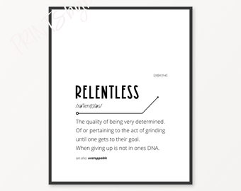 Relentless Definition Print, Definition Wall Art, Quote Print, Motivational Print, Determination Poster, Hard Work Print, Hustle Print