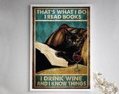 That 39 s What I do-I Read Books I Drink Wine And I Know Things Poster, black cat poster, cat lovers gift, Drinking poster, Home Decor