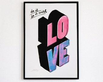 Do it With Love   1/1 Monoprint Screenprint   Limited Unique