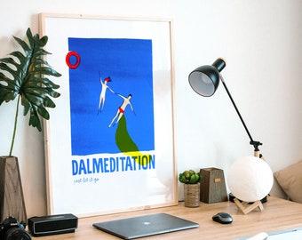 Dalmeditation   Screenprint Poster   Original Artwork