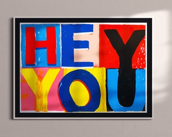 HEY YOU    Limited Edition Hand-painted Poster