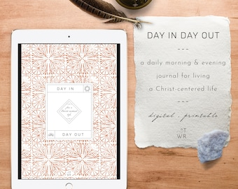 Day In Day Out: Morning and Evening Journal for Christian for Living a Christ-centered Life; digital christian journal; devotional journal